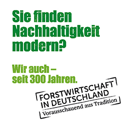 Sie finden Nachhaltigkeit modern? Wir auch - seit 300 Jahren.